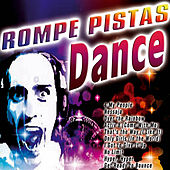 Rompe Pistas - Dance by Various Artists
