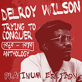 Play & Download Delroy Wilson Anthology by Delroy Wilson | Napster