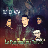 La Factoria del Tribal by DJ Chazal