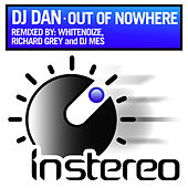 Out of Nowhere (Remixes) by DJ Dan