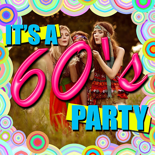Play & Download It's a 60's Party by Various Artists | Napster