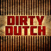 Play & Download Dirty Dutch by Various Artists | Napster