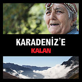 Play & Download Karadeniz'e Kalan by Various Artists | Napster