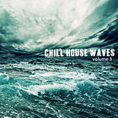 Play & Download Chill House Waves, Vol. 3 by Various Artists | Napster
