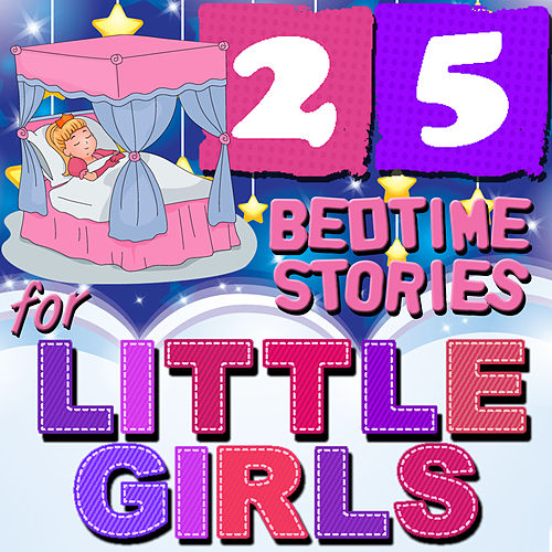 25 Bedtime Stories for Little Girls by Various Artists