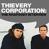 Play & Download Eric Hilton - Thievery Corporation: The Rhapsody Interview by Thievery Corporation | Napster