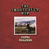 Road Apples by The Tragically Hip