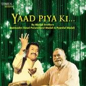 Yaad Piya Ki by Wadali Brothers