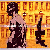 10 Let Na Ceste (10 Years On The Road) von Traband