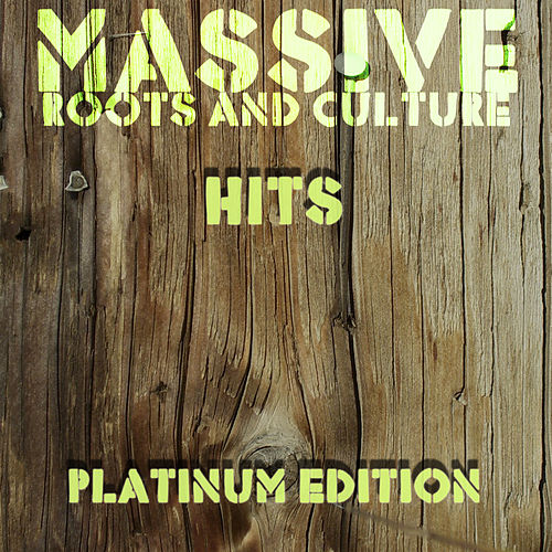 Play & Download 50 Massive Roots and Culture Hits by Various Artists | Napster