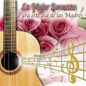 Play & Download La Mejor Serenata para Este Dia de las Madres by Various Artists | Napster
