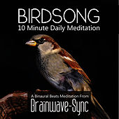 Play & Download Birdsong - A 10 Minute Daily Meditation by Brainwave-Sync | Napster