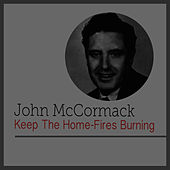 Play & Download Keep the Home-Fires Burining by John McCormack | Napster