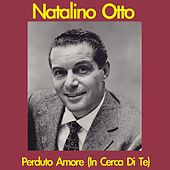 Play & Download Perduto amore (In cerca di te) by Natalino Otto | Napster