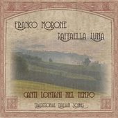Play & Download Canti Lontani Nel Tempo (Traditional Italian Songs) by Franco Morone | Napster