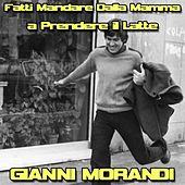 Play & Download Fatti mandare dalla mamma a prendere il latte by Gianni Morandi | Napster