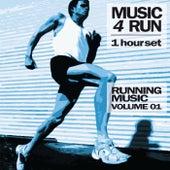Music 4 Run: 1 Hour Set, Vol. 1 (Running Music) by Various Artists