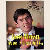 Play & Download Andavo a 100 all'ora by Gianni Morandi | Napster