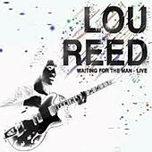 Waiting for the Man - Live by Lou Reed