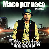 Play & Download Naco por Maco by Tito Swing | Napster