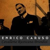 Play & Download Cavalleria Rusticana-Brundisi by Enrico Caruso | Napster