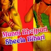 Munni Bhojpuri Sheela Bihari by Various Artists