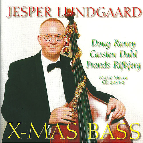 Xmas Bass (feat. Doug Raney & Carsten Dahl) by Jesper Lundgaard