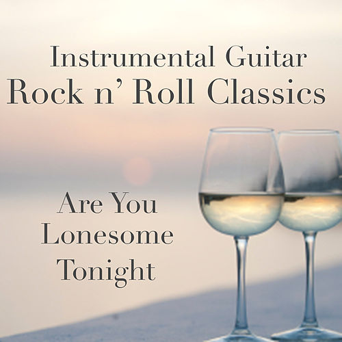 Instrumental Guitar Rock N' Roll Classics: Are You Lonesome Tonight by The O'Neill Brothers Group