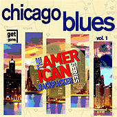 Play & Download American Backpacker Series: Chicago Blues, Vol. 1 by Various Artists | Napster