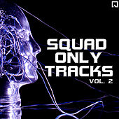 Play & Download Squad Only Tracks Vol. 2 by Various Artists | Napster