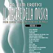 Play & Download Da film erotici il piacere della musica volume 2 by Various Artists | Napster