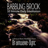 Play & Download Babbling Brook - A 10 Minute Daily Meditation by Brainwave-Sync | Napster