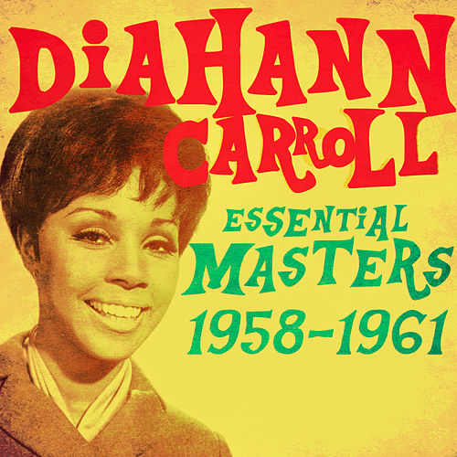 Play & Download Essential Masters 1958-1961 by Diahann Carroll | Napster