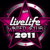 Play & Download Livelife Winter Club 2011 by Various Artists | Napster