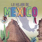 Play & Download Lo Mejor de Mexico by Various Artists | Napster