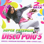 Play & Download Super Przeboje Disco Polo no. 3 by Various Artists | Napster