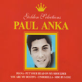 Play & Download Paul Anka Golden Selections by Paul Anka | Napster