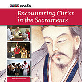 Encountering Christ in the Sacraments by Various Artists
