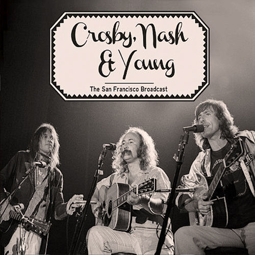 Play & Download The San Francisco Broadcast by Crosby, Stills, Nash and Young | Napster