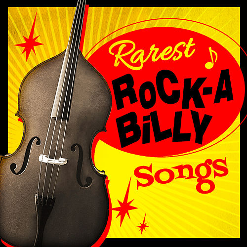 Rarest Rock-a-Billy Songs by Various Artists