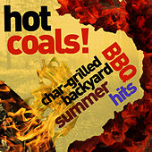 Hot Coals - Char-Grilled Backyard Bbq Summer Hits! by Various Artists