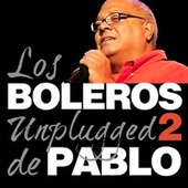 Play & Download Pablo Milanés, Boleros Unplugged, Vol. 2 by Pablo Milanés | Napster