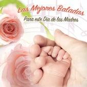 Las Mejores Baladas para Este Día de las Madres by Various Artists