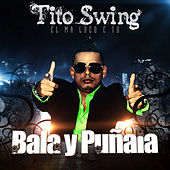 Play & Download Bala y Puñala by Tito Swing | Napster