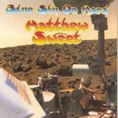 Blue Sky On Mars by Matthew Sweet