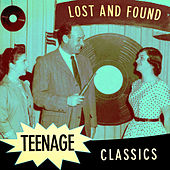 Lost & Found Teenage Classics by Various Artists