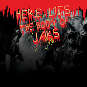 Play & Download Here Lies the Body of Jaks by Jaks | Napster