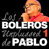 Play & Download Pablo Milanés, Boleros Unplugged, Vol. 1 by Pablo Milanés | Napster
