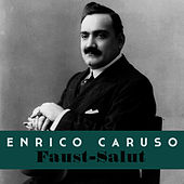 Play & Download Faust-Salut by Enrico Caruso | Napster