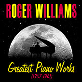 Play & Download Greatest Piano Works (1957-1961) by Roger Williams | Napster